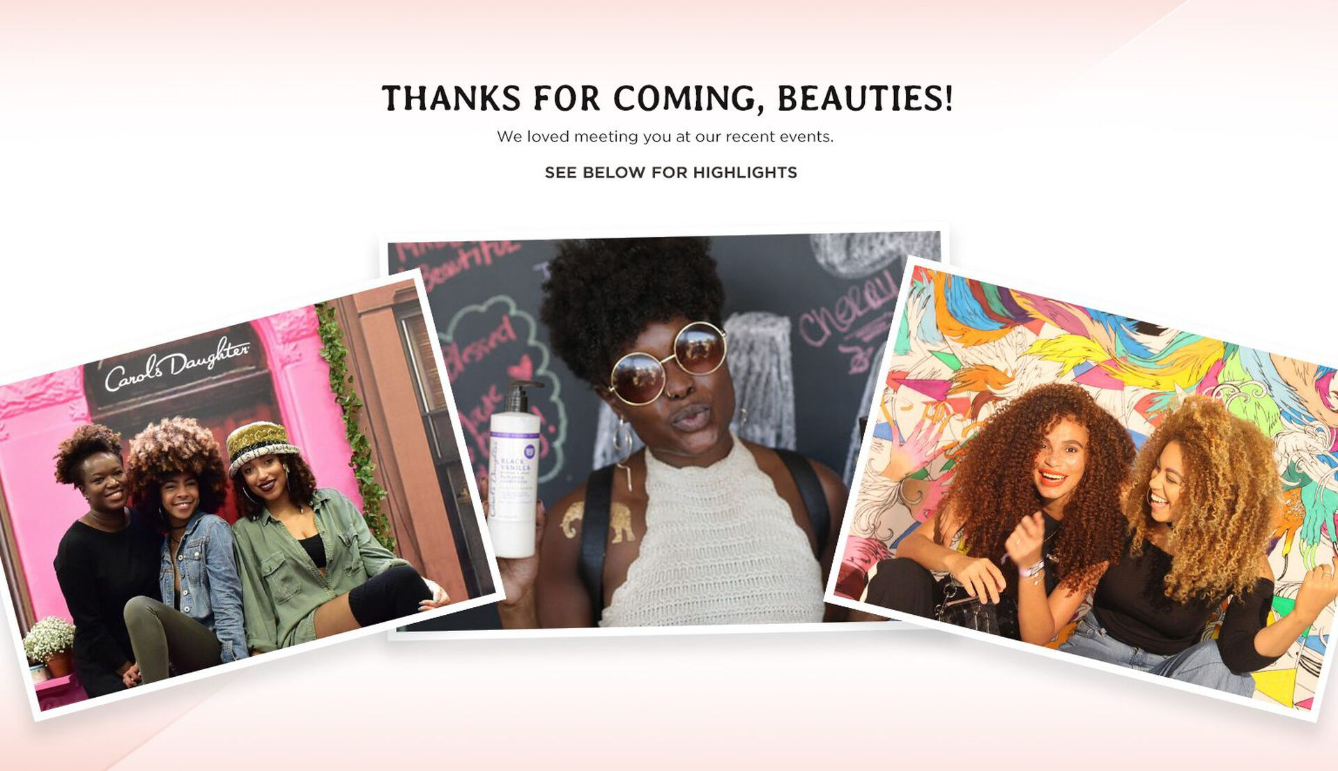 Thanks for coming, Beauties! We loved meeting you at our  recent events. See below for highlights.