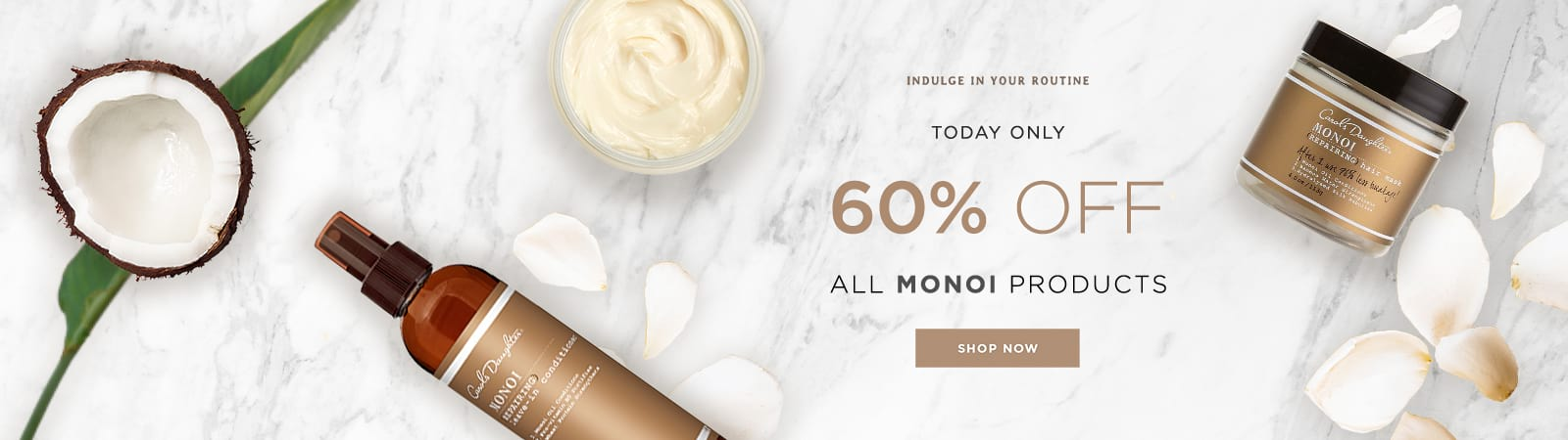60% Off Monoi. Shop Now.