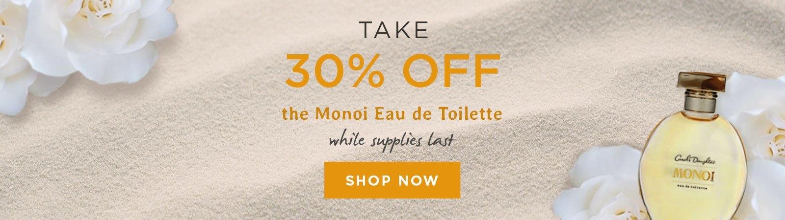 30% Off Monoi Eau de Toilette. Shop Now.