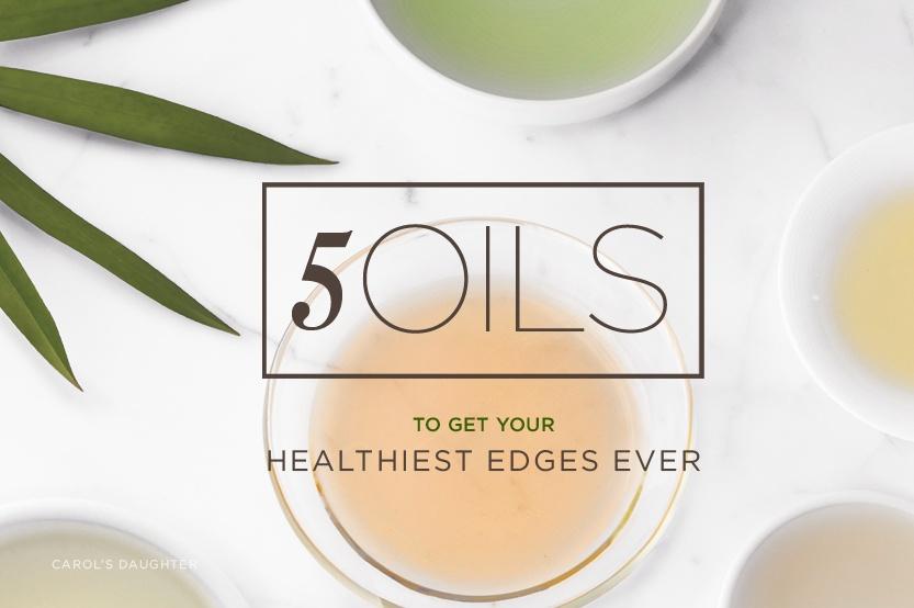 5 Natural Hair Oil Remedies for Natural Hair Edges | Carol's Daughter