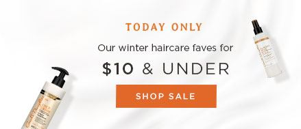 Today Only. Our winter haircare faves for $10 and under.